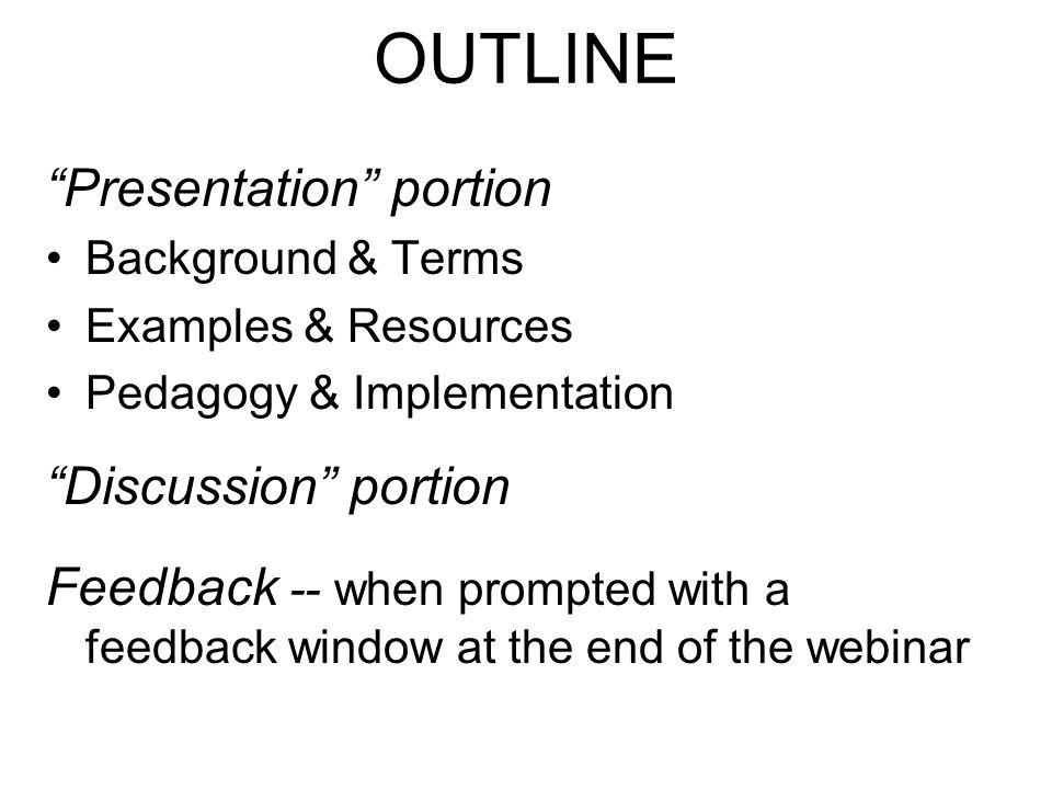 OUTLINE Presentation portion Discussion portion