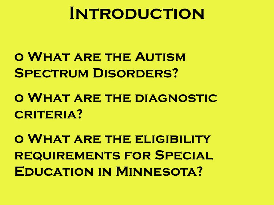 Introduction What are the Autism Spectrum Disorders