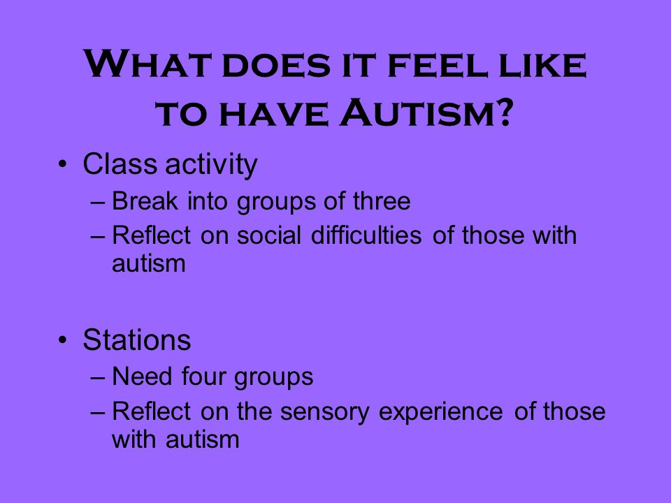What does it feel like to have Autism