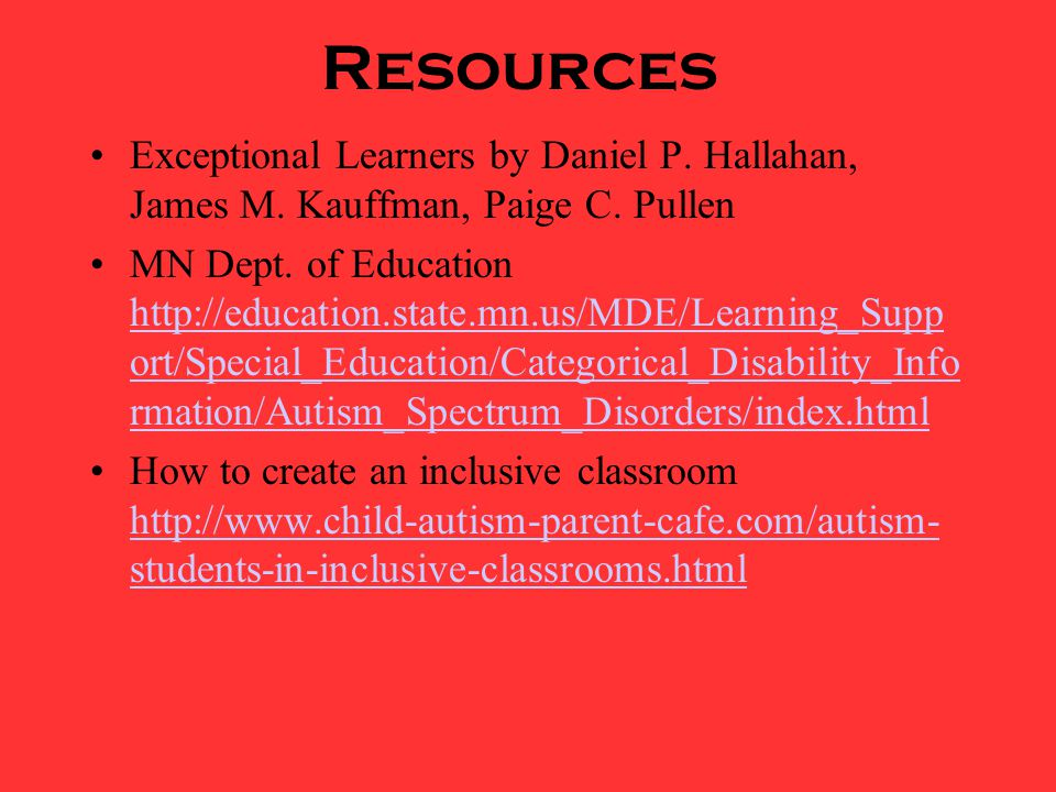 Resources Exceptional Learners by Daniel P. Hallahan, James M. Kauffman, Paige C. Pullen.