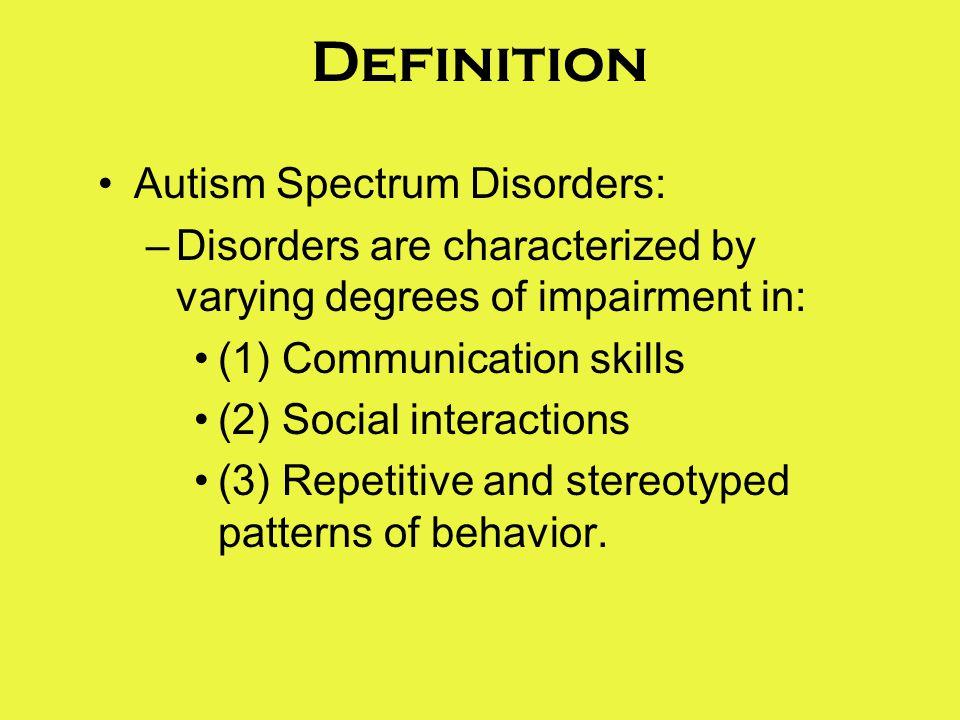 Definition Autism Spectrum Disorders: