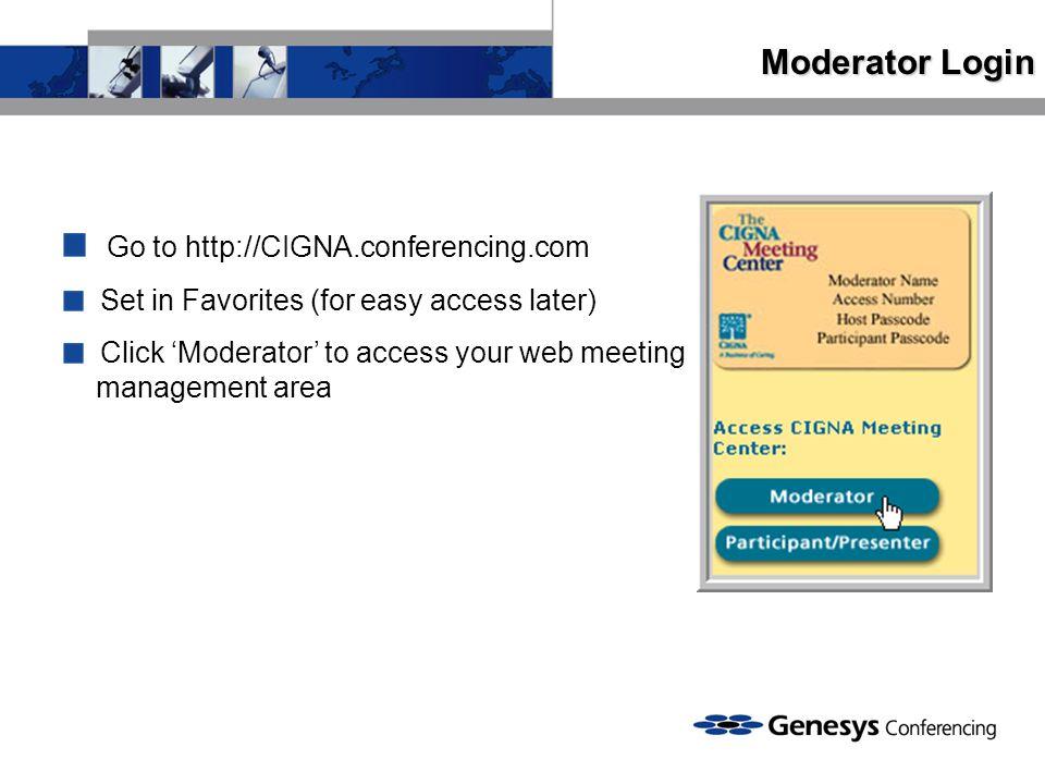 Go to http://CIGNA.conferencing.com