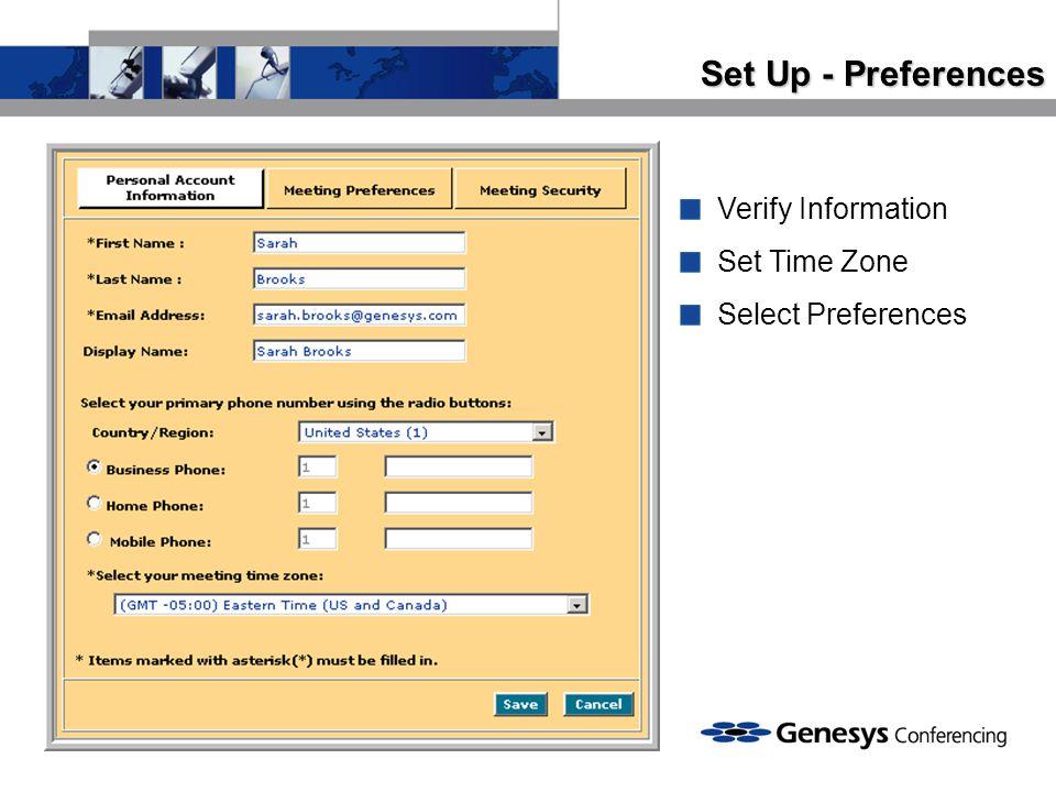 Set Up - Preferences Verify Information Set Time Zone