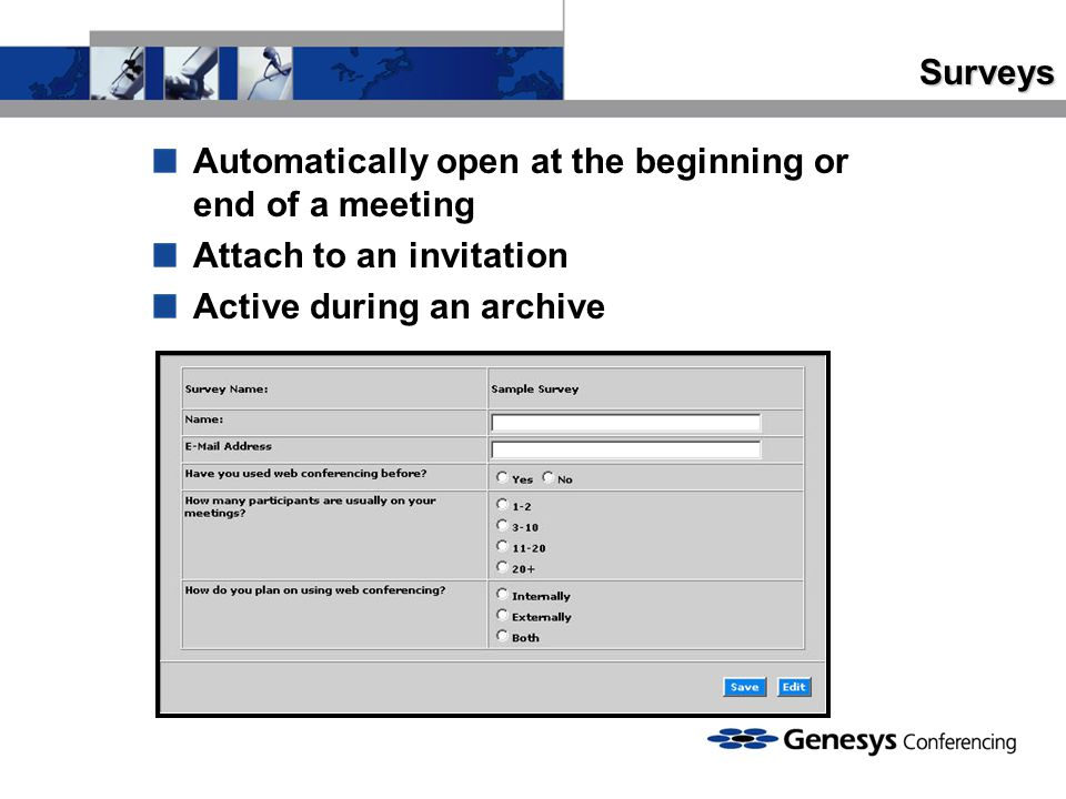 Surveys Automatically open at the beginning or end of a meeting.