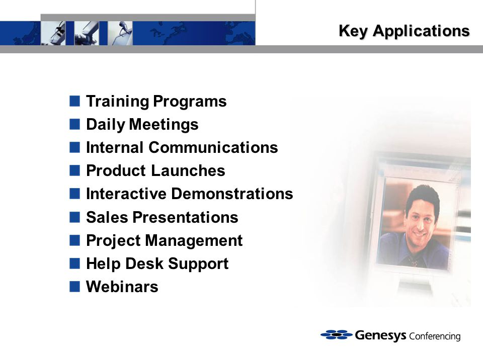Key Applications Training Programs. Daily Meetings. Internal Communications. Product Launches. Interactive Demonstrations.