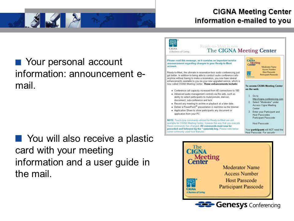 CIGNA Meeting Center information e-mailed to you
