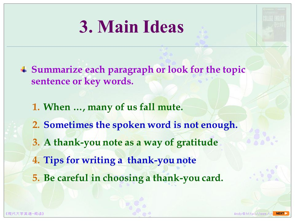 3. Main Ideas Summarize each paragraph or look for the topic sentence or key words. When …, many of us fall mute.