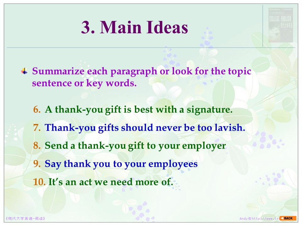 3. Main Ideas Summarize each paragraph or look for the topic sentence or key words. A thank-you gift is best with a signature.