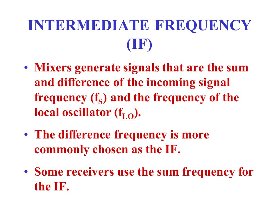 INTERMEDIATE FREQUENCY (IF)