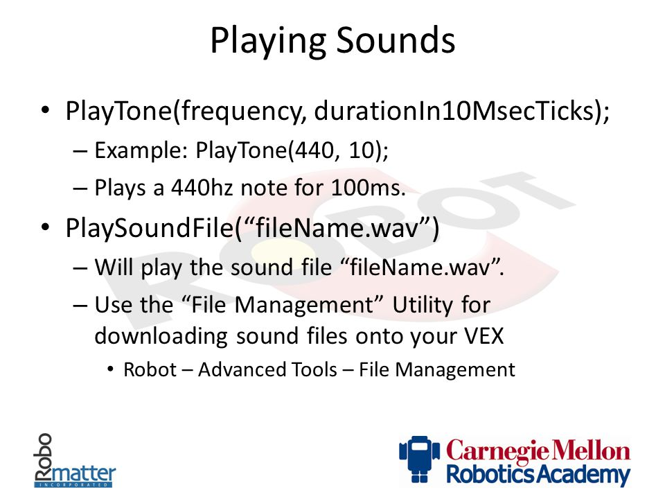 Playing Sounds PlayTone(frequency, durationIn10MsecTicks);