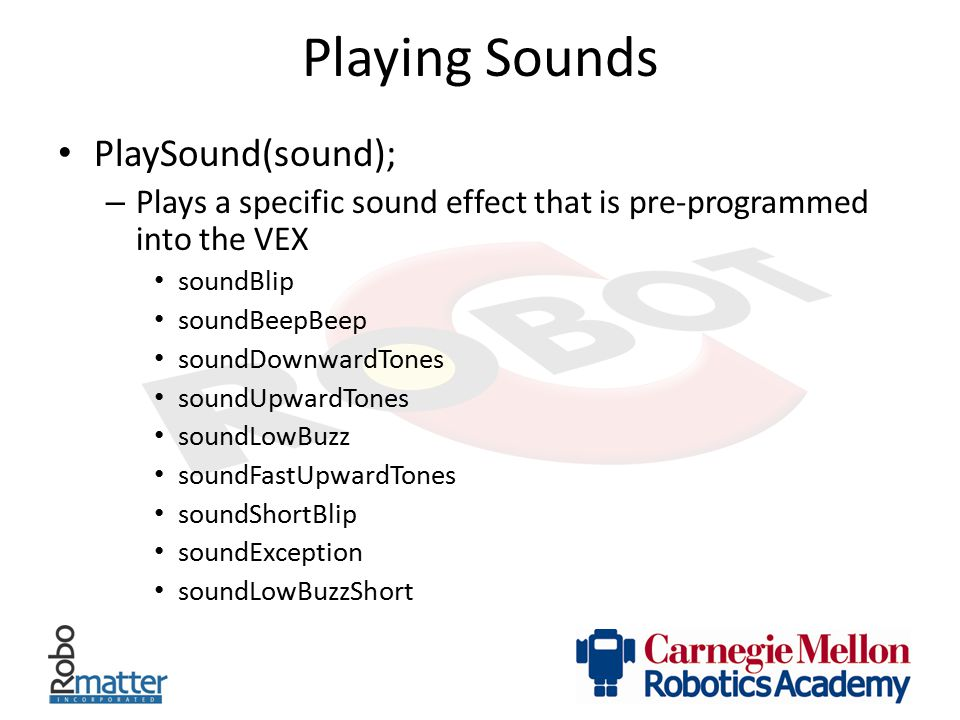 Playing Sounds PlaySound(sound);