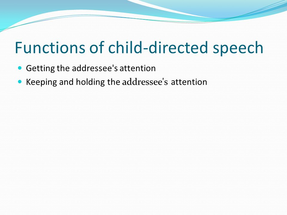 Functions of child-directed speech