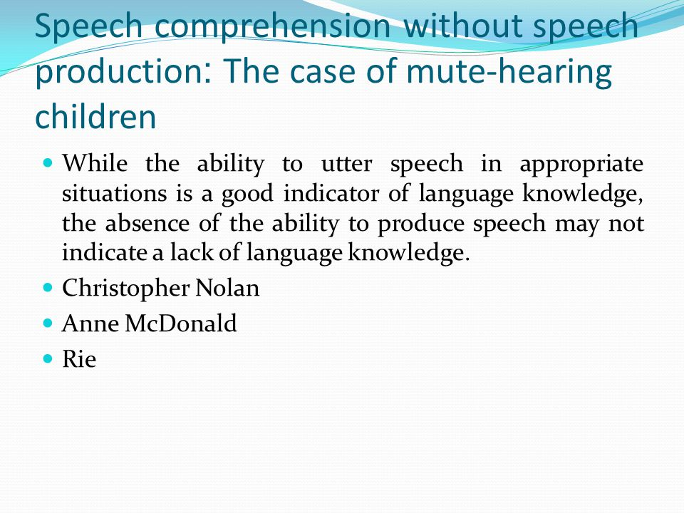Speech comprehension without speech production: The case of mute-hearing children