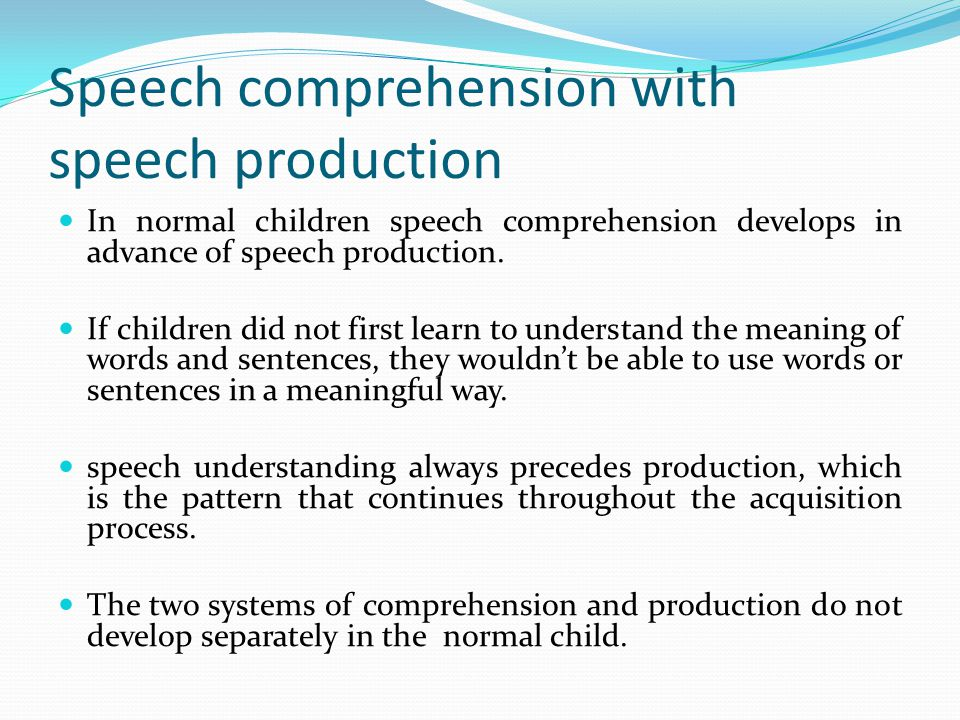 Speech comprehension with speech production