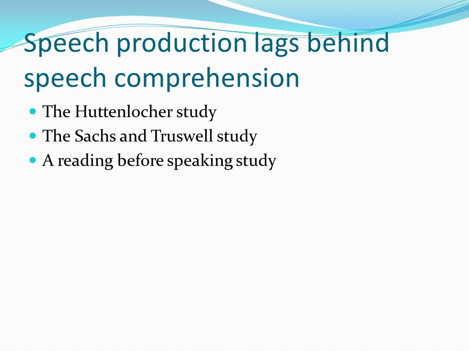 Speech production lags behind speech comprehension