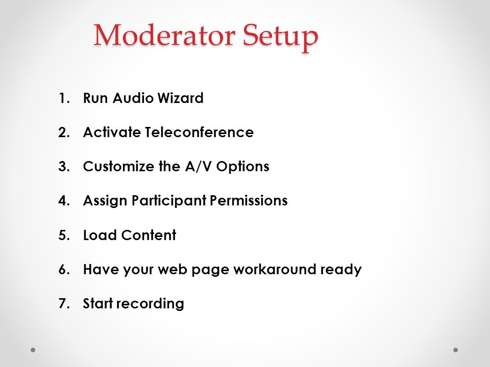 Moderator Setup Run Audio Wizard Activate Teleconference