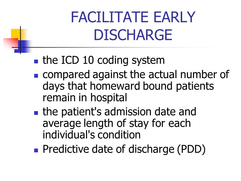 FACILITATE EARLY DISCHARGE