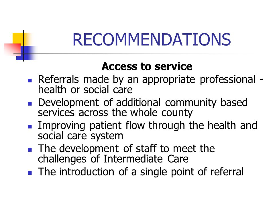 RECOMMENDATIONS Access to service