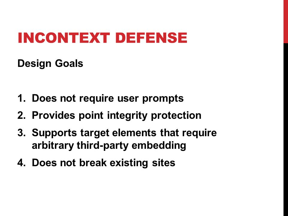 InContext Defense Design Goals Does not require user prompts