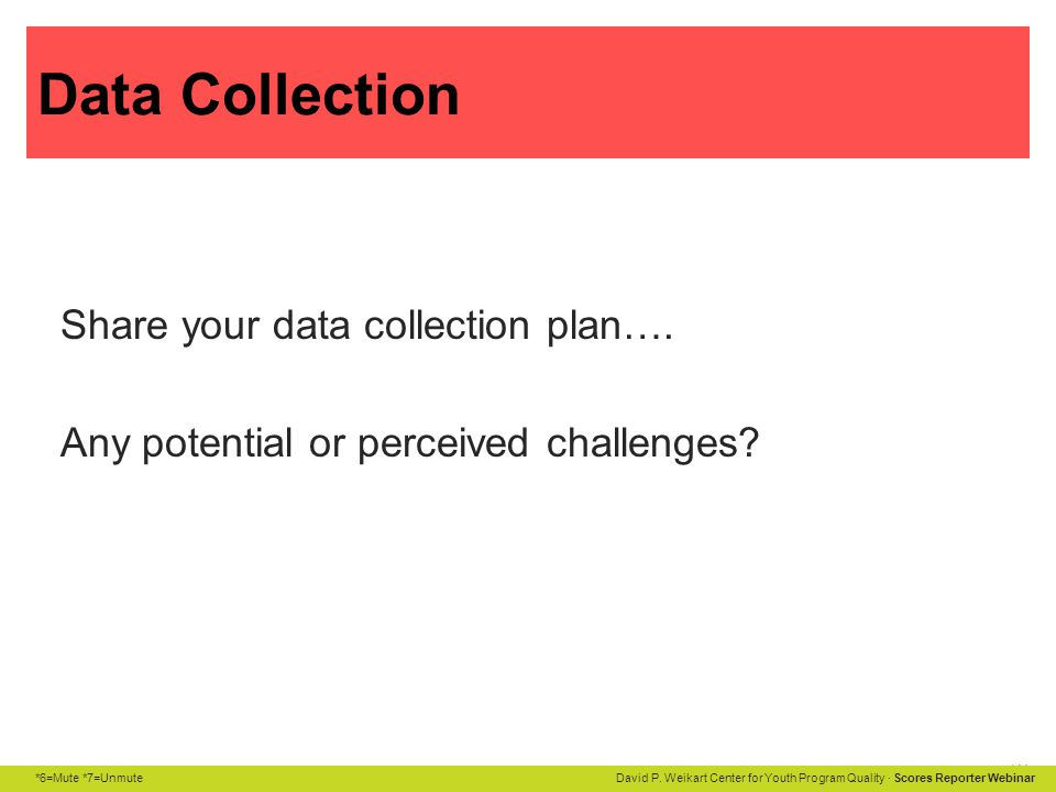Data Collection Share your data collection plan…. Any potential or perceived challenges