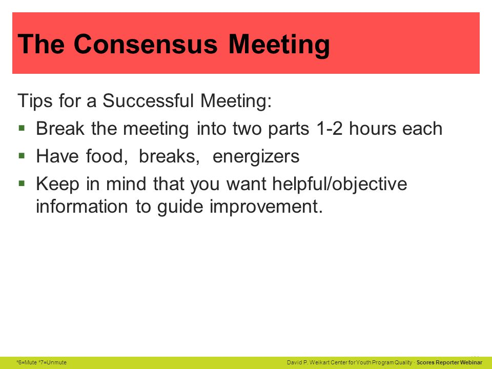 The Consensus Meeting Tips for a Successful Meeting: