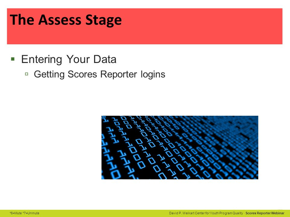 Entering Your Data Getting Scores Reporter logins