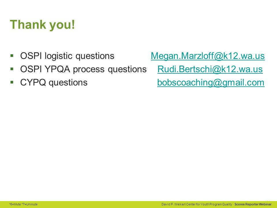 Thank you! OSPI logistic questions Megan.Marzloff@k12.wa.us