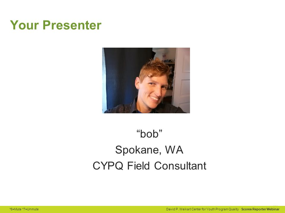 Your Presenter bob Spokane, WA CYPQ Field Consultant