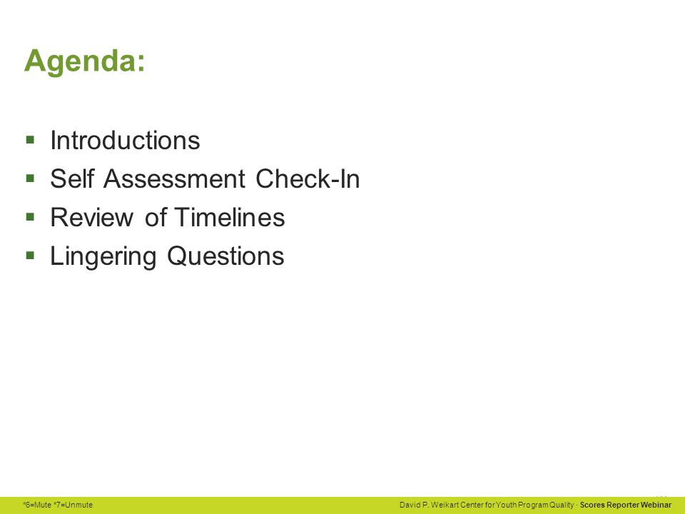 Agenda: Introductions Self Assessment Check-In Review of Timelines