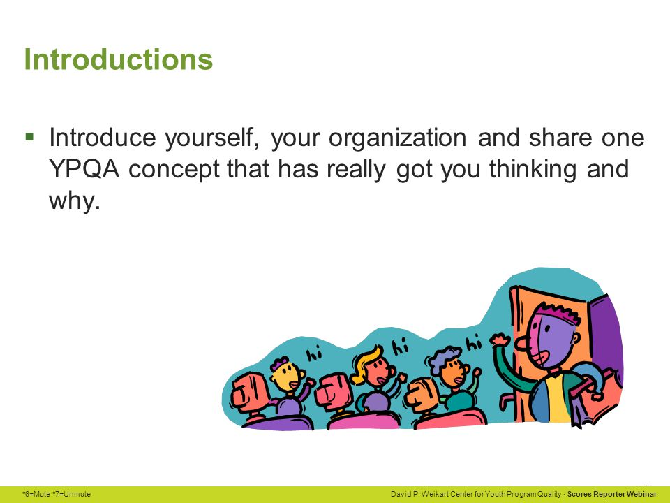 Introductions Introduce yourself, your organization and share one YPQA concept that has really got you thinking and why.
