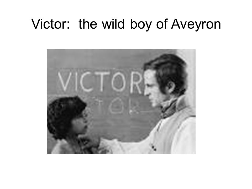 Victor: the wild boy of Aveyron