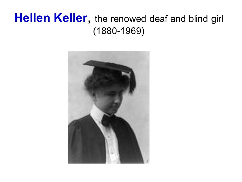 Hellen Keller, the renowed deaf and blind girl (1880-1969)