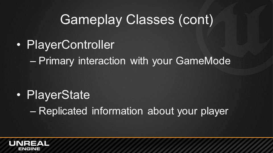Gameplay Classes (cont)