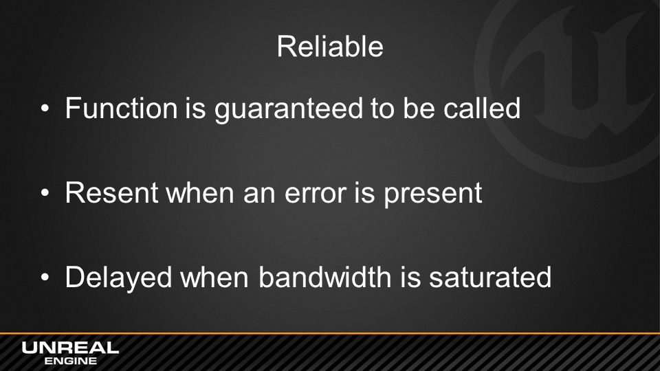 Reliable Function is guaranteed to be called. Resent when an error is present.