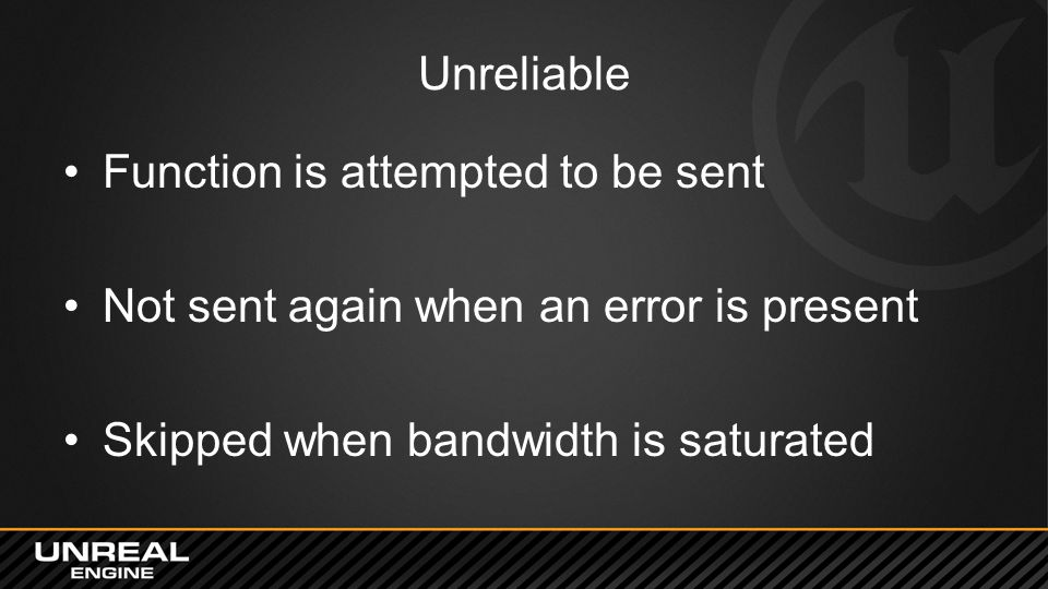 Unreliable Function is attempted to be sent. Not sent again when an error is present.