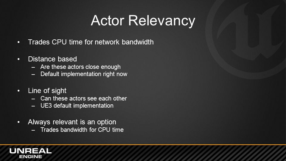 Actor Relevancy Trades CPU time for network bandwidth Distance based