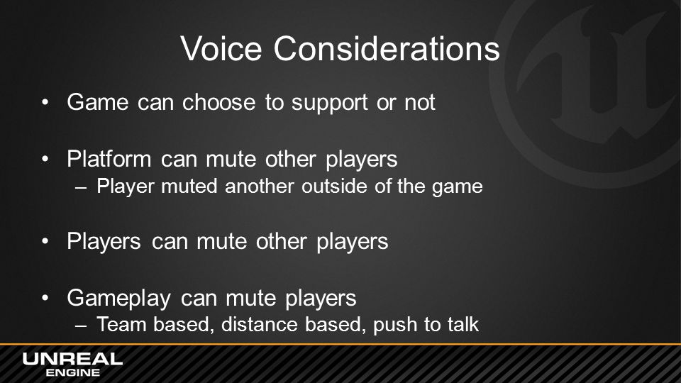 Voice Considerations Game can choose to support or not