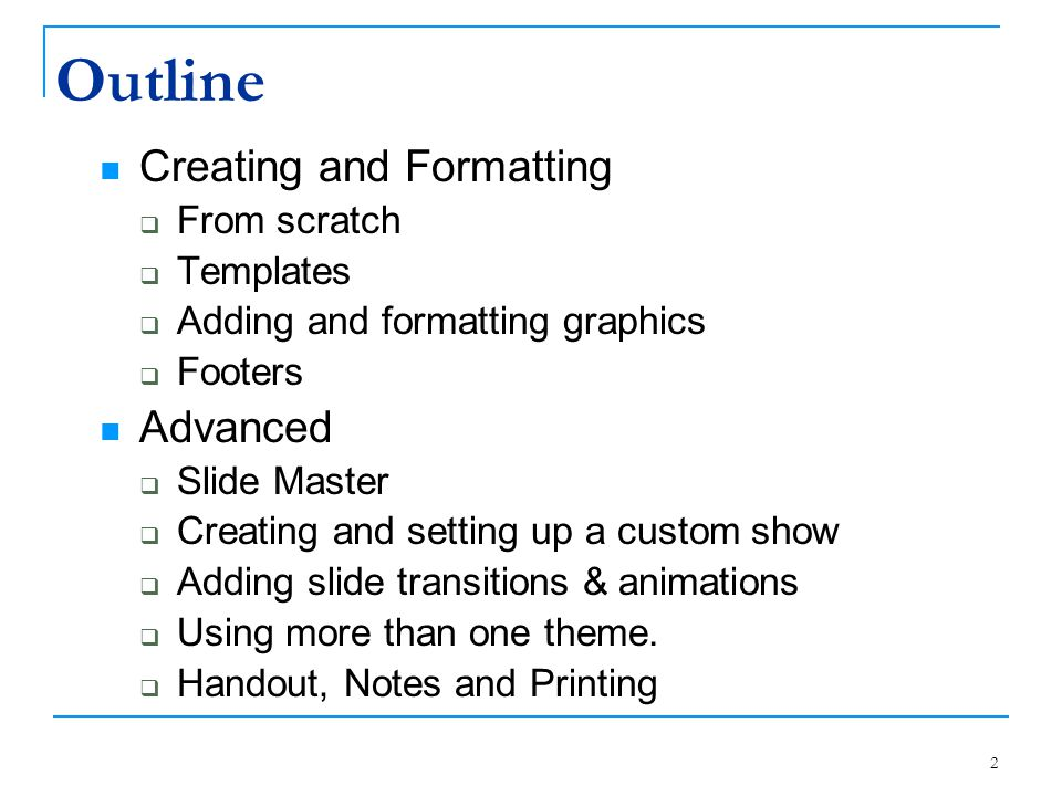 Outline Creating and Formatting Advanced From scratch Templates