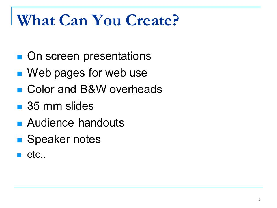What Can You Create On screen presentations Web pages for web use