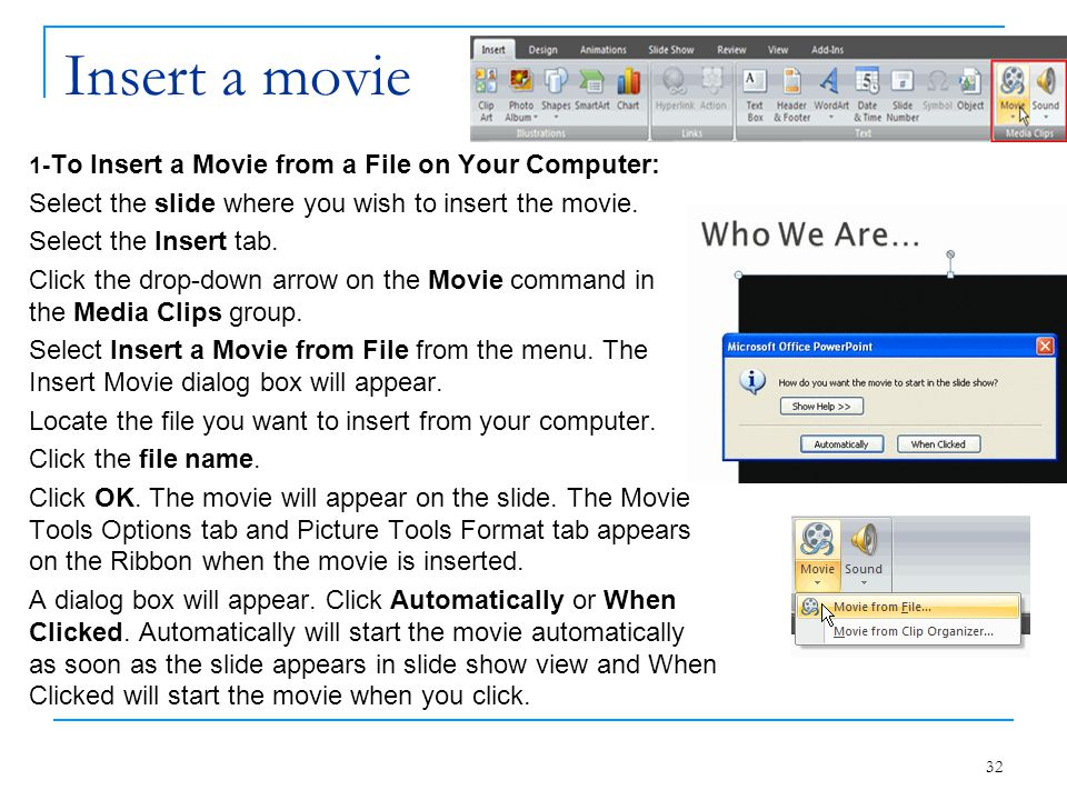 Insert a movie Select the slide where you wish to insert the movie.