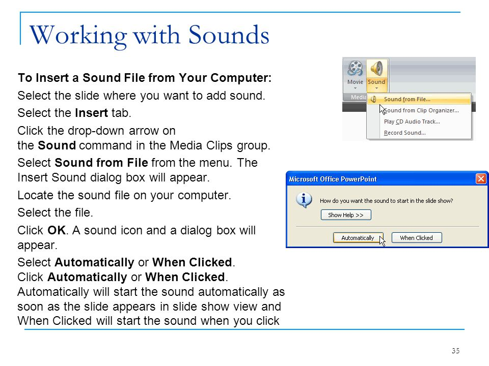 Working with Sounds To Insert a Sound File from Your Computer: