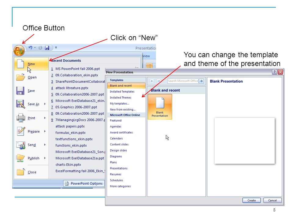 Office Button Click on New You can change the template and theme of the presentation