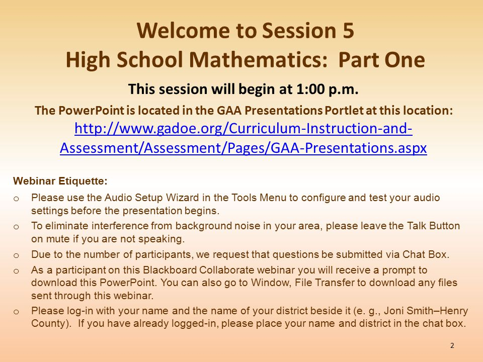 Welcome to Session 5 High School Mathematics: Part One