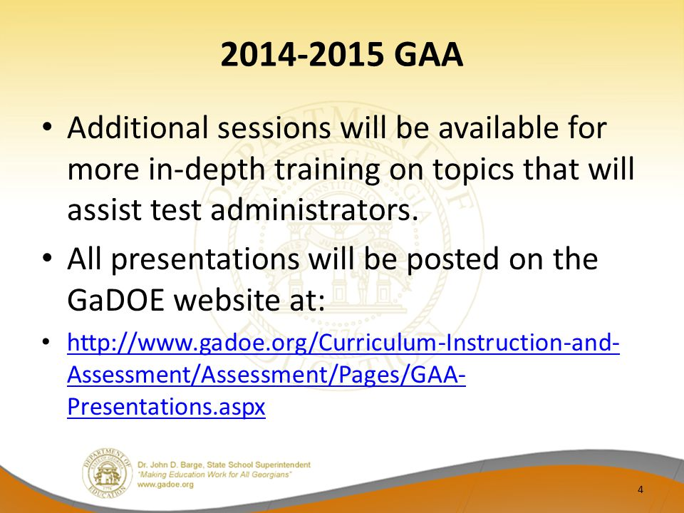 2014-2015 GAA Additional sessions will be available for more in-depth training on topics that will assist test administrators.