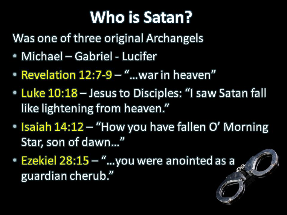 Who is Satan Was one of three original Archangels