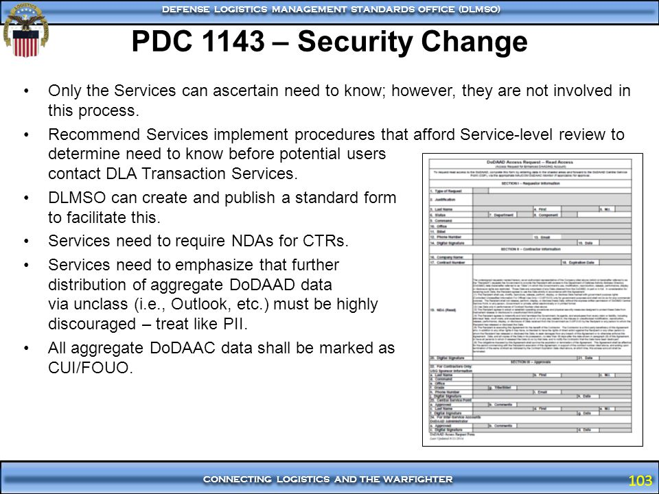 PDC 1143 – Security Change Only the Services can ascertain need to know; however, they are not involved in this process.