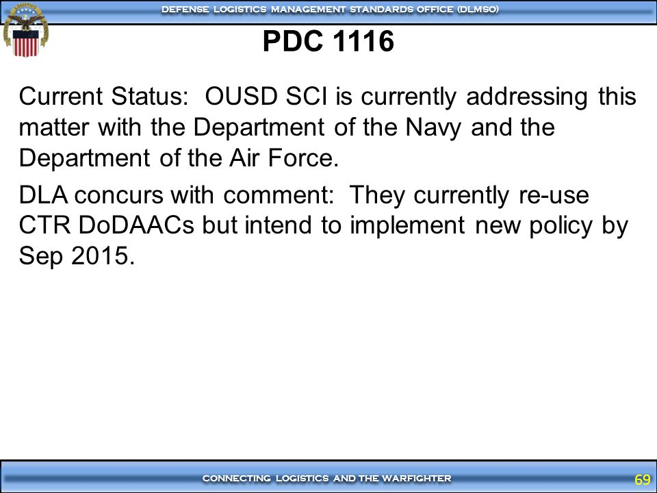 PDC 1116 Current Status: OUSD SCI is currently addressing this matter with the Department of the Navy and the Department of the Air Force.