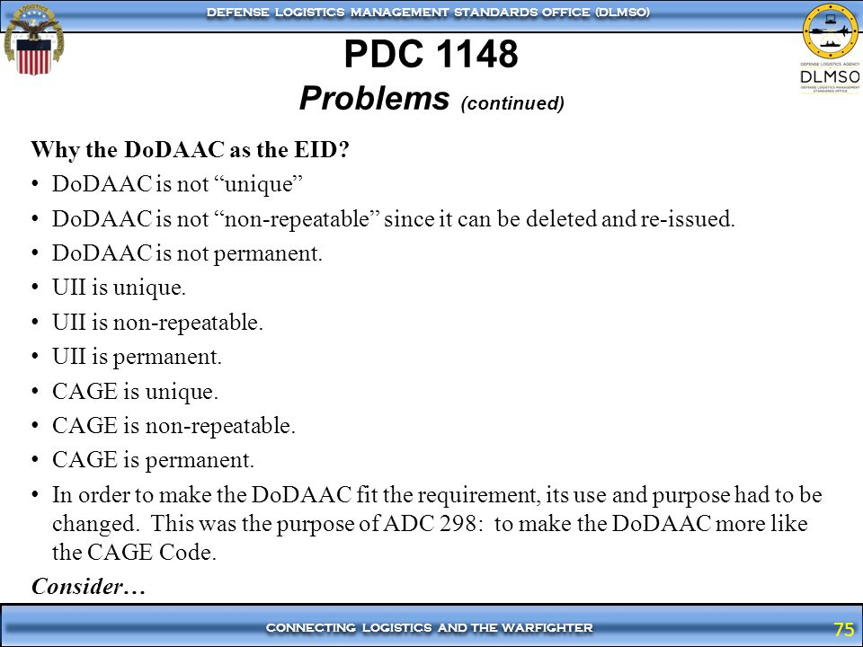PDC 1148 Problems (continued) Why the DoDAAC as the EID