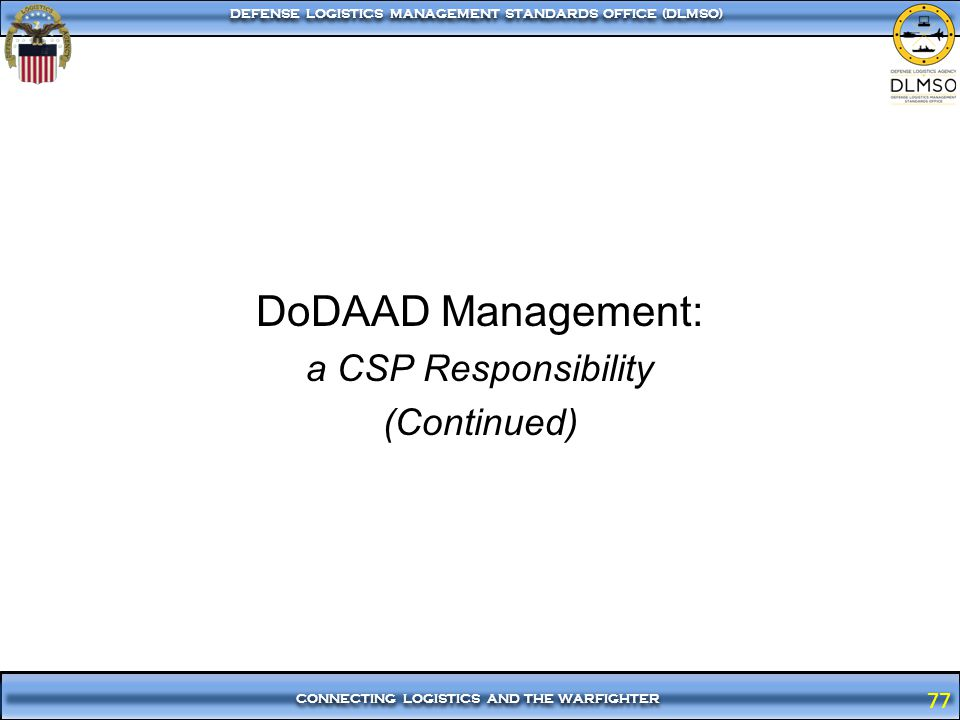 DoDAAD Management: a CSP Responsibility (Continued)