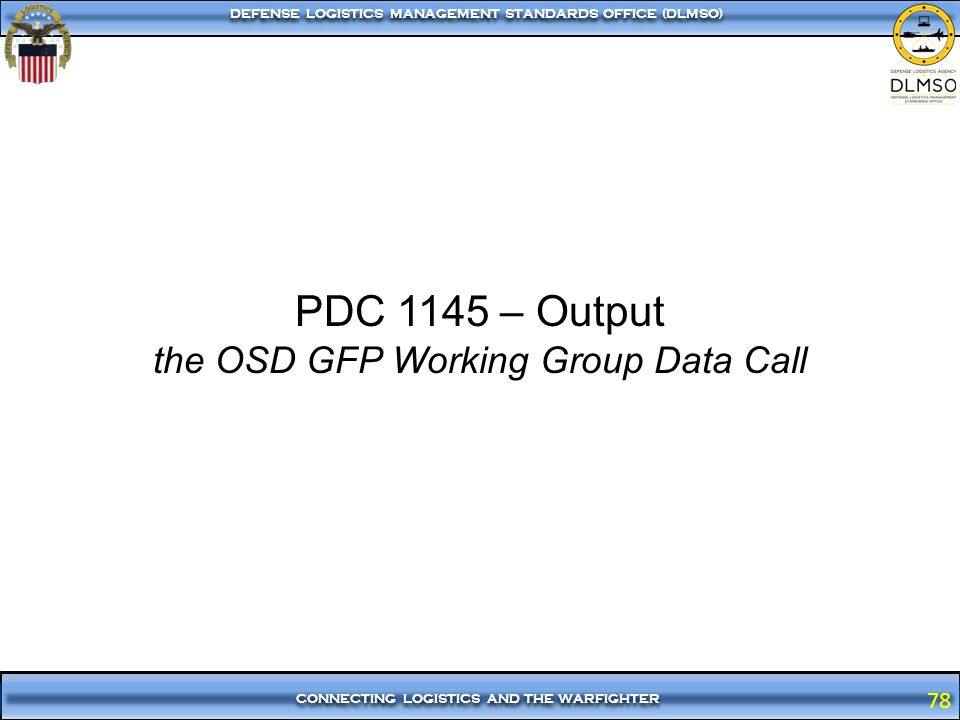 PDC 1145 – Output the OSD GFP Working Group Data Call